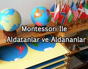 Montessori İle Aldatanlar ve Aldananlar